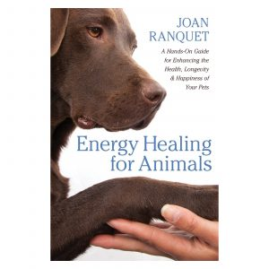 Dog - Energy Healing for Animals: A Hands-On Guide for Enhancing the Health, Longevity, and Happiness of Your Pets